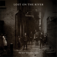 The New Basement Tapes - Lost On The River