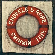 Shovels & Rope - Swimmin' Time