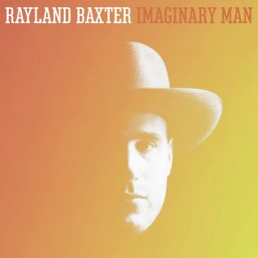 Rayland baxter Imaginary man