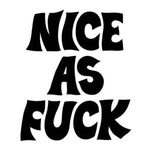 Nice As Fuck.1