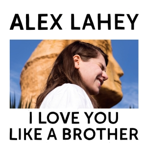 ALEX LAHEY CAPTURES MY YOUNG ADULT ANGST PERFECTLY IN HER
